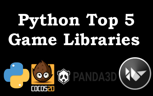 Python Top 5 Game Libraries - Geekscoders
